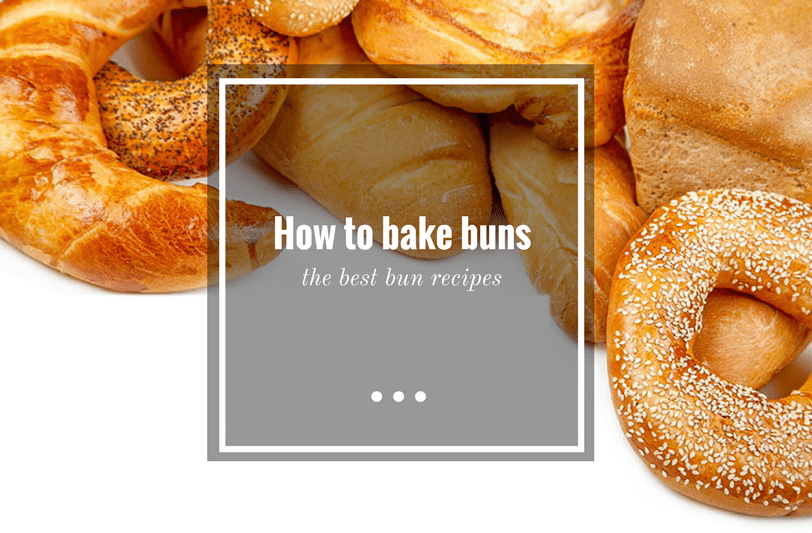 How to bake buns